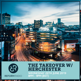The Takeover w/ Herchester 26th June 2019