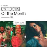 L's FOCUS Of The Month (2017, June)