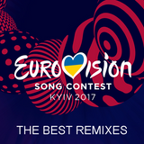 Eurovision 2017 - The Best Remixes