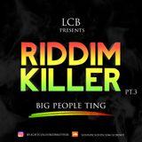Riddim Killer PT 3 (Big People Ting)