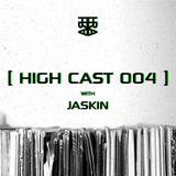 High Cast 004 - Jaskin