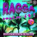 ► RAGGA MIX-IT ! o5 ◀ mix by DJ AS aka Art Sonic