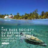 The Bass Society DJ Absurd invite Sa Bat' Machines - 22 Oct 2017