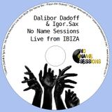 Dalibor Dadoff & Live Saxophone - No Name Sessions (IBIZA 2011) 05