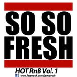 DJ So So Fresh - Hot RnB Vol. 1