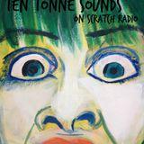 Ten Tonne Sounds on Scratch Radio (4th December)