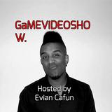 GameVideoShow by Evian Cafun - 26th Nov 2017