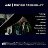 PJP MIXTAPE #3 [Speak Low]