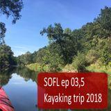 SOFL ep03,5 (Sounds of Fucking Life) Bonus - Kayaking trip 2018 by Dj Mab 2018-08-10