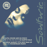 Soulfuric with Martin Gale - House Heads Radio - Show 85 - 17th August 2019