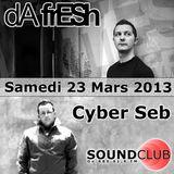 Emission Soundclub - RBS - 23/03/2013 - Da Fresh & Cyber Seb