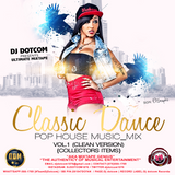 DJ DOTCOM_PRESENTS_CLASSICAL_DANCE x POP x HOUSE MUSIC_MIX_VOL.1 (CLEAN VERSION) {COLLECTORS ITEMS}