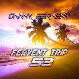 Fervent Trip 53