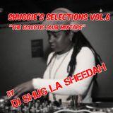 Shuggie's Selections Vol.6 'The Eclectic Mixtape' by Shug La Sheedah