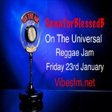 Fri 23rd Jan 2015 SenatorBlessedB on The Universal Reggae Jam_Vibesfm.net