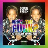 @DougieFreshDJ - What The Funk ( Classic Funk, Motown, Disco & Soul)