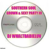 "Southern Soul Mix 2016 - ""G&S Party III"" (Dj Waltbabieluv)"