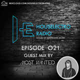 Houselectro Radio 021 (Guest Mix by Most Wanted)