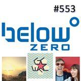 Below Zero Show #553