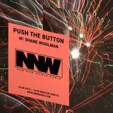 Push The Button w/ Shane Woolman - 29th August 2018
