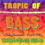 Tropic of Bass (Live 9/27/14)