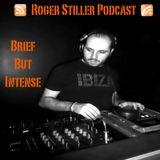 Roger Stiller - Brief But Intense - Podcast April 2012