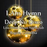Deep Nu-Disco - Live From Baum Nightclub - I Am Hymn