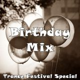 Trance Festival Special: Birthday Mix