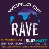 Slipmatt - World Of Rave #74