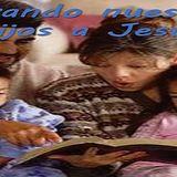 Llevando Nuestros Hijos a Jesús