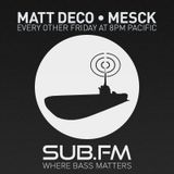 Matt Deco and Mesck on Sub FM feat. Squane - July 3rd 2015