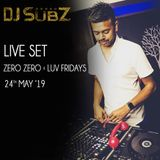 Live set: Zero/Zero x Luv Fridays 24-05-19
