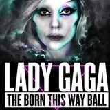 Lady Gaga - The Born This Way Ball Nonstop