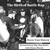 The Birth of Battle Rap (Know Your History)