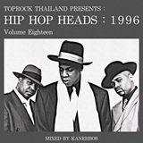 TOPROCK : HIP HOP HEADS : 1996 (Volume 18) Mixed by KANEHBOS
