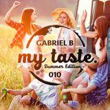 Gabriel B - My Taste 10 - Summer Edition 2018