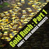 Gold Rush - Part 1 : Funky Disco House Nuggets (2002 - 2005)