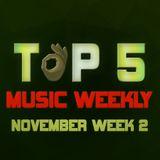 TOP 5 MUSIC WEEKLY NOVEMBER WEEK 2 || 2018