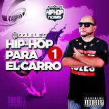 HIP HOP PARA EL CARRO 1