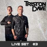 Triston Dave - Live Set 03