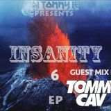 Insanity Episode 6 - By Tommy Le (Tommy Cav Guestmix)
