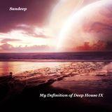 Sandeep - My Definition of Deep House IX