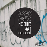 SurfaceNoiseBKK by Sneakavilla Mix Series #1 DJ GUS
