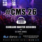 CMS26 - Clubland Master Sessions - DJ Dan Jones - Dance Radio UK (25/02/2016)