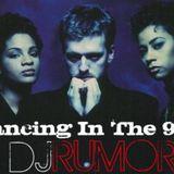 DJ Rumor - Dancing In The 90's