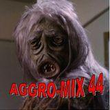 Aggro-Mix 44:Industrial, Power Noise, Dark Electro, Harsh EBM, Rhythmic Noise, Aggrotech, Cyber