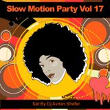 Slow Motion Party Vol 17