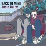 Back to Mine Volume 15 - Audio Bullys (2003)