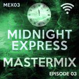 Midnight Express Mastermix [Episode 03]