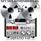 SET MIX REMEMBERS 80s (19) HIGH ENERGY DJPATO VIP